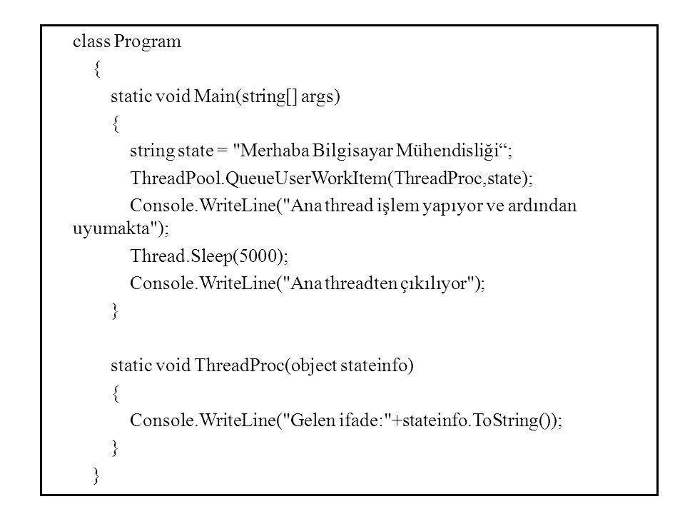 class Program { static void Main(string[] args) string state = Merhaba Bilgisayar Mühendisliği ;